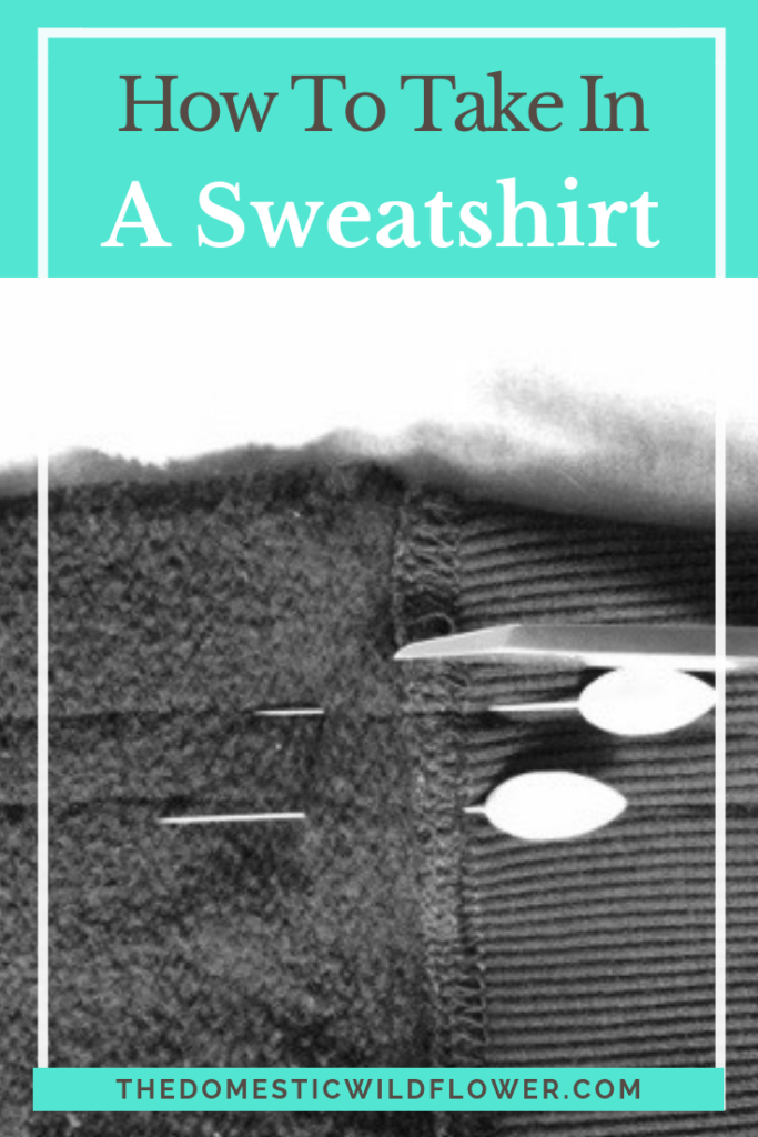 Simple Alterations: How to take in a Sweatshirt