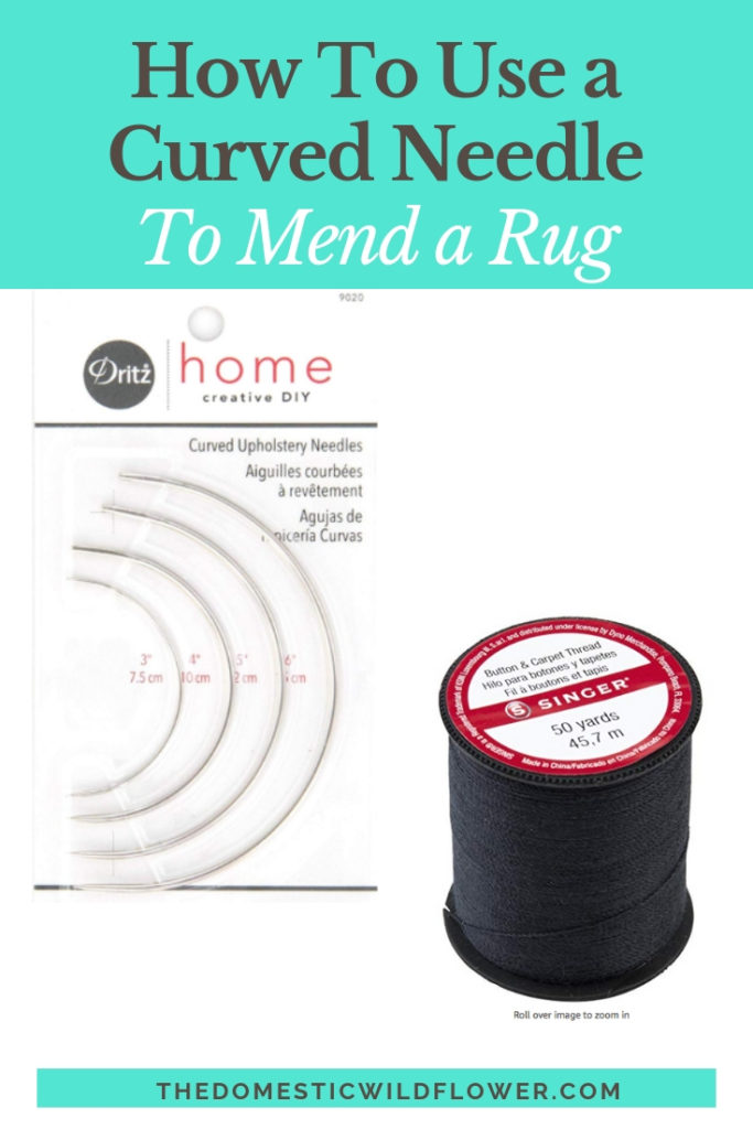 How to Use a Curved Needle to Mend a Rug   The Domestic Wildflower   Using a curved needle to mend something is easy with this post.
