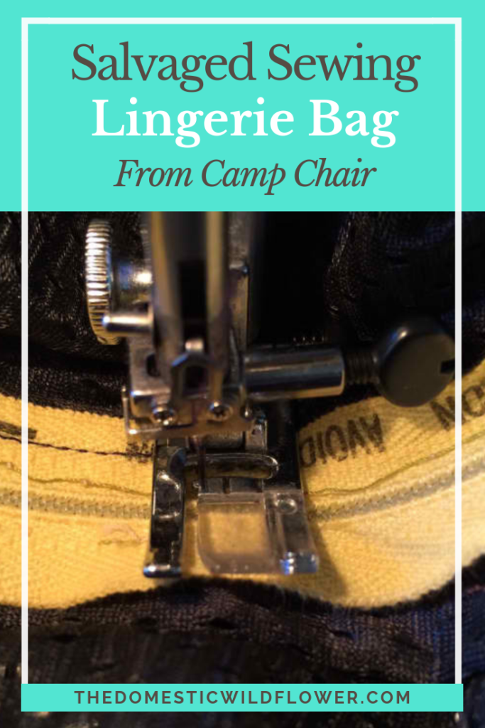 Salvaged Sewing: Camp Chair to Lingerie Laundry Bag