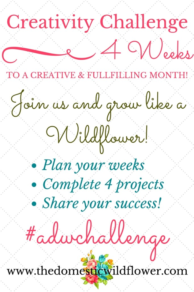 4 Week Creativity Challenge: Grow Like a Wildflower | A Domestic Wildflower click to join this creativity challenge and participate in a thriving and encouraging community of peers learning about homemade, handmade, and self -made!