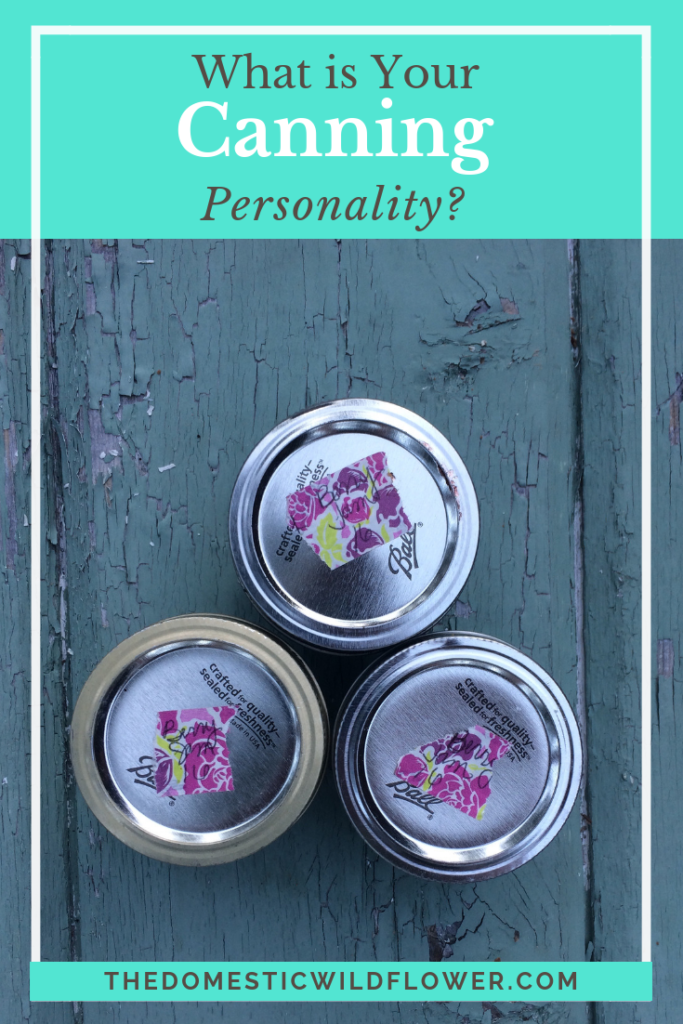 What's Your Preserving Personality Quiz | The Domestic Wildflower click to take this quiz to determine your preserving personality! What canning character are you? Read to find out!