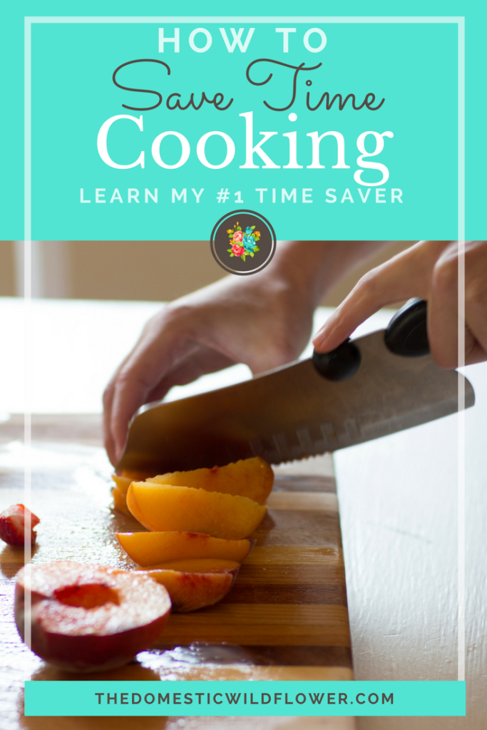 How to Save Time Cooking   The Domestic Wildflower read the #1 time saving tip for cooking. This article is so good- it's perfect for busy moms! Start saving time now Mamas!