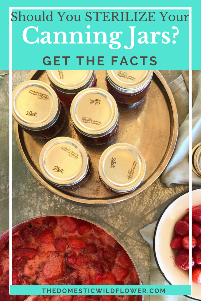 Should you sterilize your canning jars? What if I told you that you don't have to? Read the post for the facts on when you DO and DO NOT have to sterilize your canning jars!