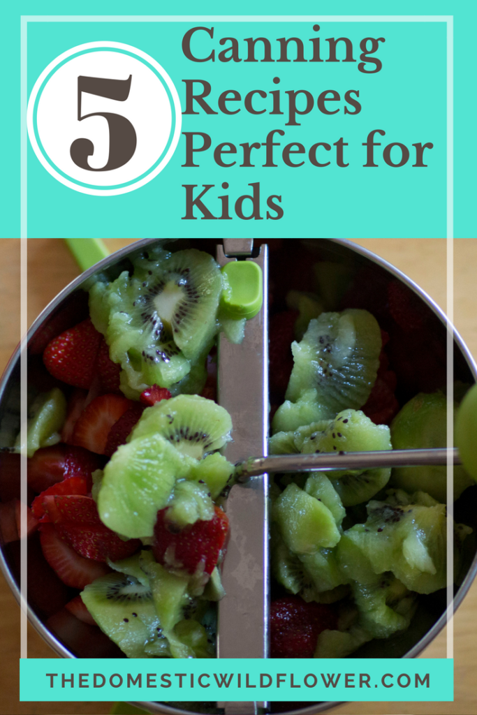 5 Canning Recipes Perfect for Kids!
